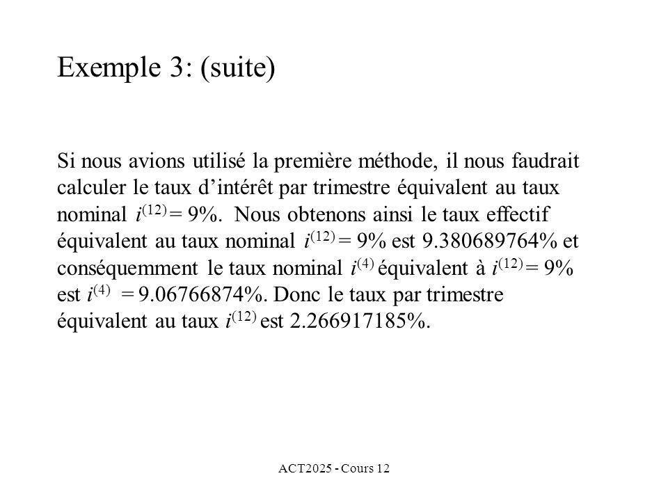 ACT2025 - Cours 12 Si nous avions utilisé la première méthode, il nous faudrait calculer le taux dintérêt par trimestre équivalent au taux nominal i (