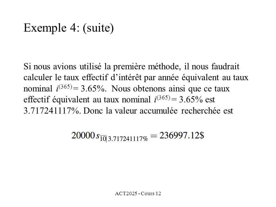 ACT2025 - Cours 12 Si nous avions utilisé la première méthode, il nous faudrait calculer le taux effectif dintérêt par année équivalent au taux nomina