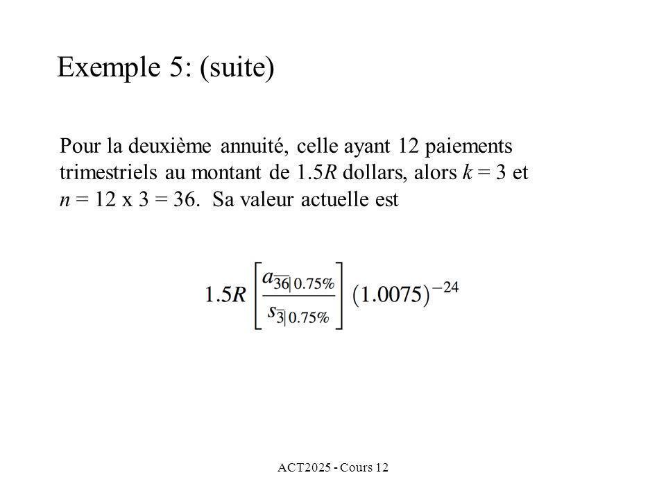 ACT2025 - Cours 12 Pour la deuxième annuité, celle ayant 12 paiements trimestriels au montant de 1.5R dollars, alors k = 3 et n = 12 x 3 = 36. Sa vale