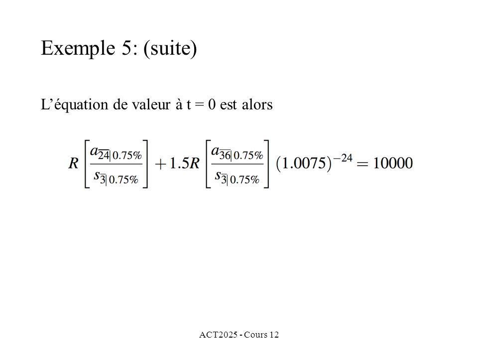 ACT2025 - Cours 12 Léquation de valeur à t = 0 est alors Exemple 5: (suite)
