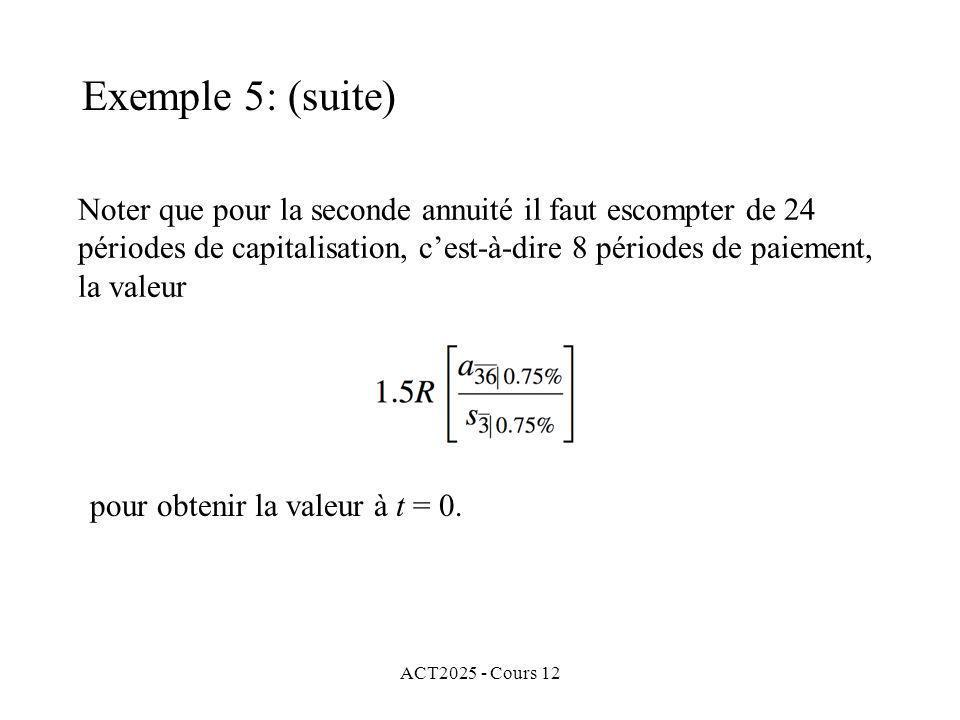 ACT2025 - Cours 12 Noter que pour la seconde annuité il faut escompter de 24 périodes de capitalisation, cest-à-dire 8 périodes de paiement, la valeur