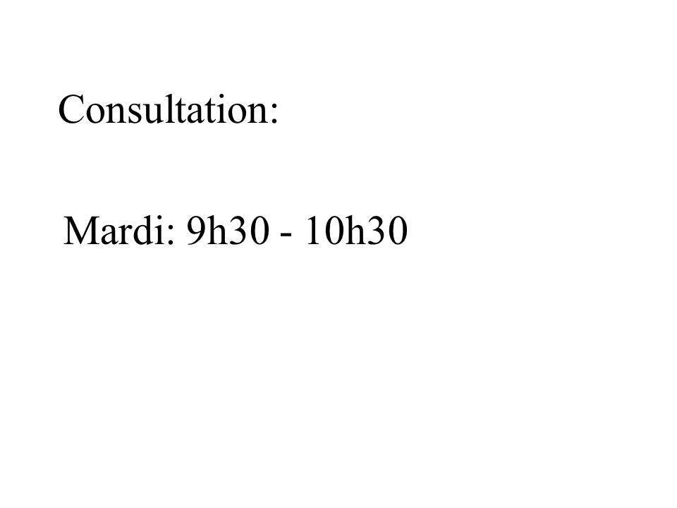 Consultation: Mardi: 9h30 - 10h30