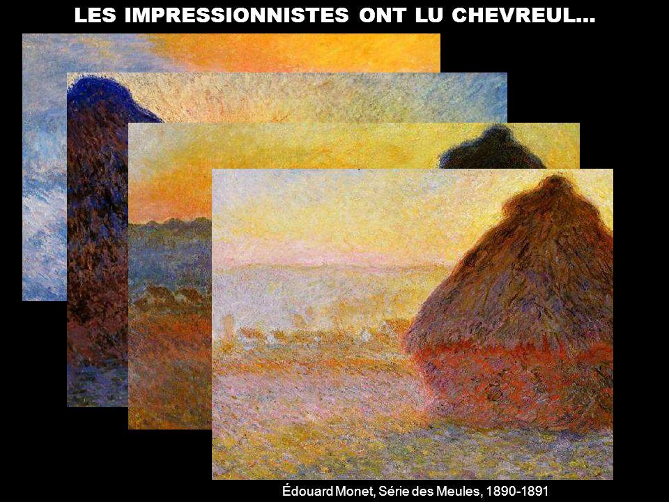 Édouard Monet, Série des Meules, 1890-1891 LES IMPRESSIONNISTES ONT LU CHEVREUL…