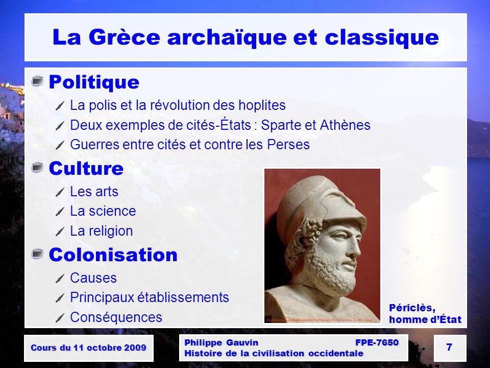 Cours du 11 octobre 2009 Philippe Gauvin FPE-7650 Histoire de la civilisation occidentale 8 La Grèce archaïque et classique