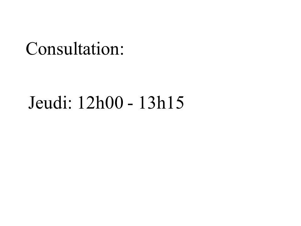 Consultation: Jeudi: 12h00 - 13h15