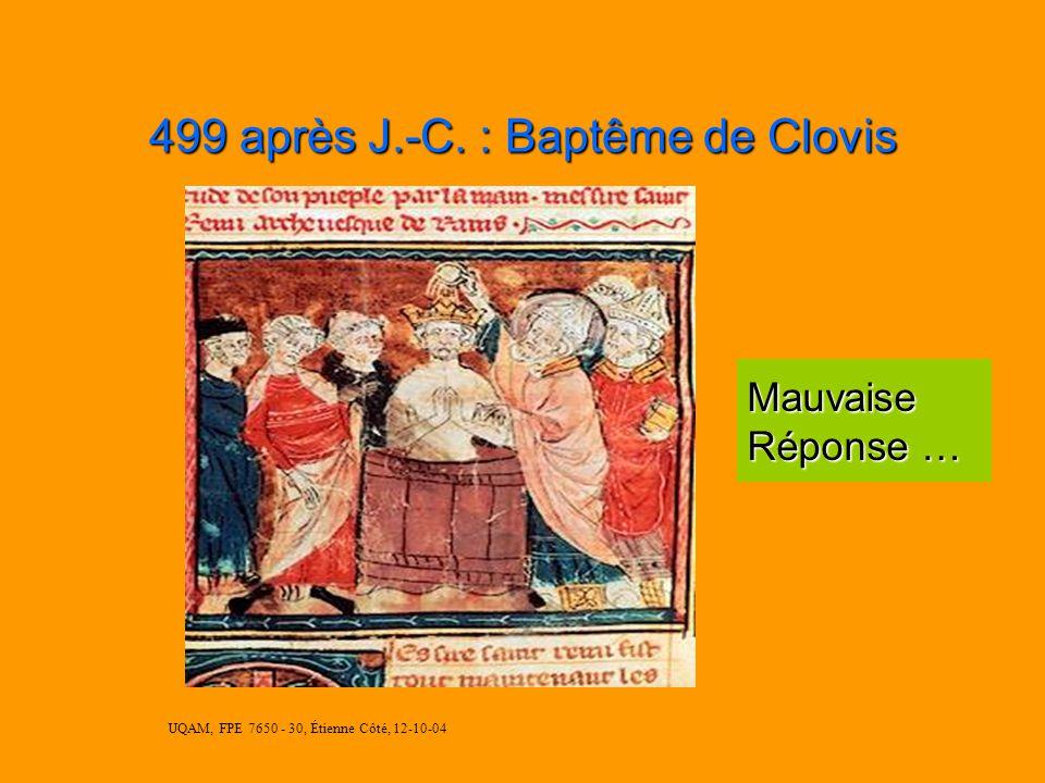 UQAM, FPE 7650 - 30, Étienne Côté, 12-10-04 476 après J.-C. : Chute de Rome -Fin Unité de lEurope -Invasions barbares barbares -Anarchie politique Sni