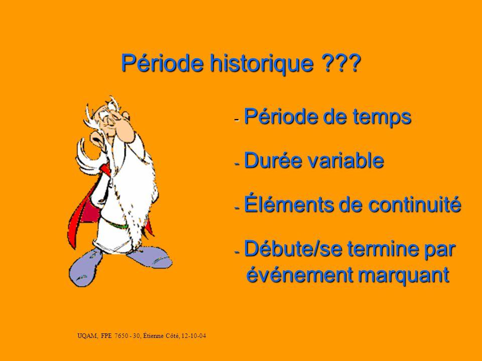 UQAM, FPE 7650 - 30, Étienne Côté, 12-10-04 Période historique ??.