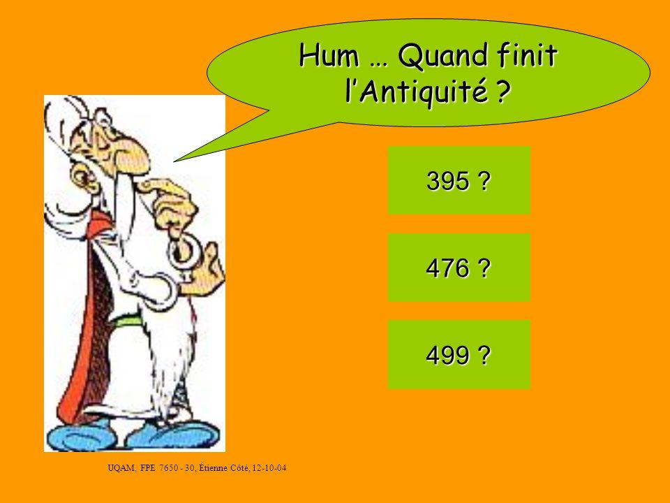 UQAM, FPE 7650 - 30, Étienne Côté, 12-10-04 476 après J.-C.