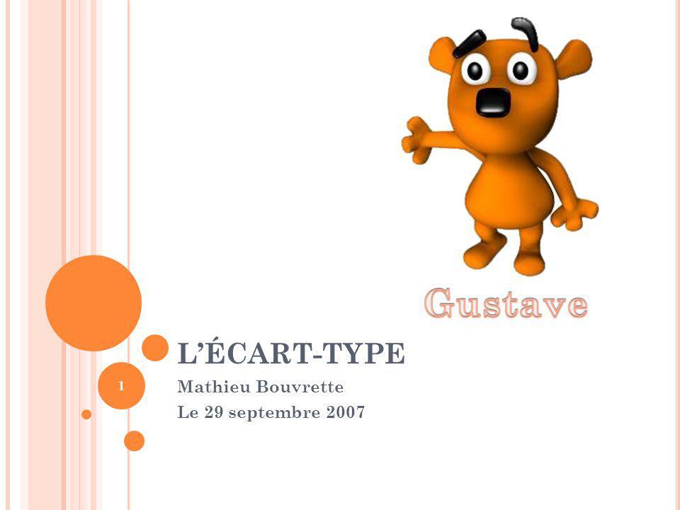 LÉCART-TYPE Mathieu Bouvrette Le 29 septembre 2007 1