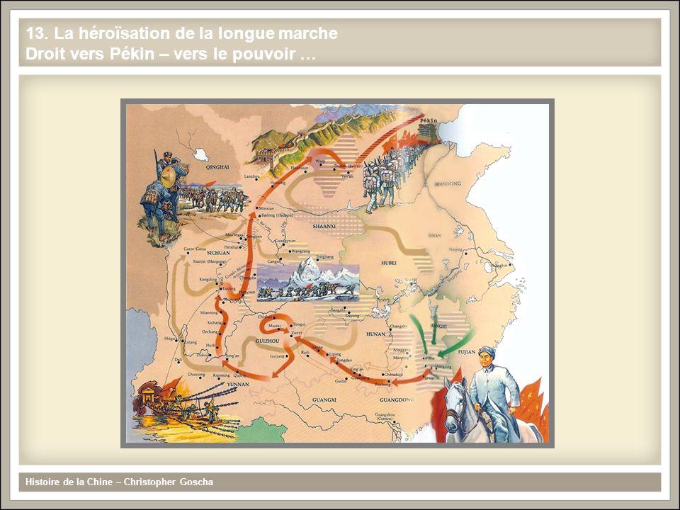 Histoire de la Chine – Christopher Goscha 13. La héroïsation de la longue marche Droit vers Pékin – vers le pouvoir …