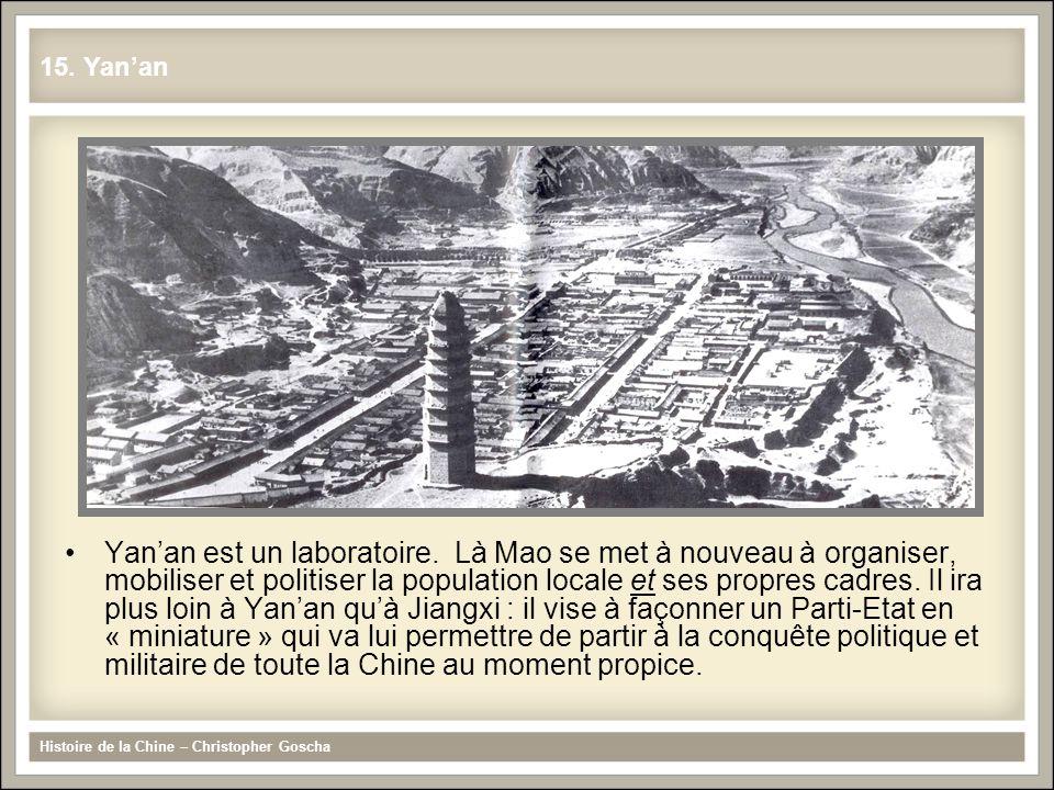 Yanan est un laboratoire. Là Mao se met à nouveau à organiser, mobiliser et politiser la population locale et ses propres cadres. Il ira plus loin à Y