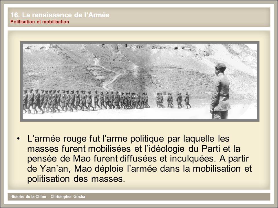 Larmée rouge fut larme politique par laquelle les masses furent mobilisées et lidéologie du Parti et la pensée de Mao furent diffusées et inculquées.