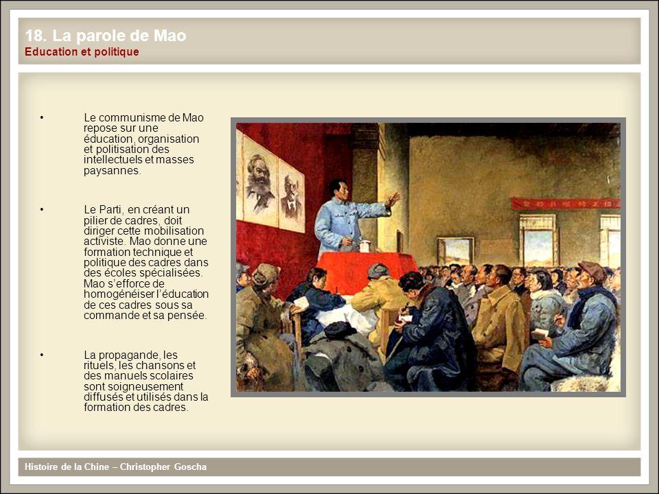 Le communisme de Mao repose sur une éducation, organisation et politisation des intellectuels et masses paysannes. Le Parti, en créant un pilier de ca