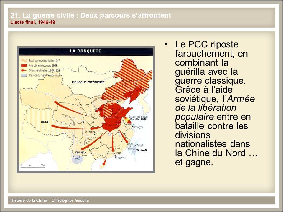 Le PCC riposte farouchement, en combinant la guérilla avec la guerre classique. Grâce à laide soviétique, lArmée de la libération populaire entre en b
