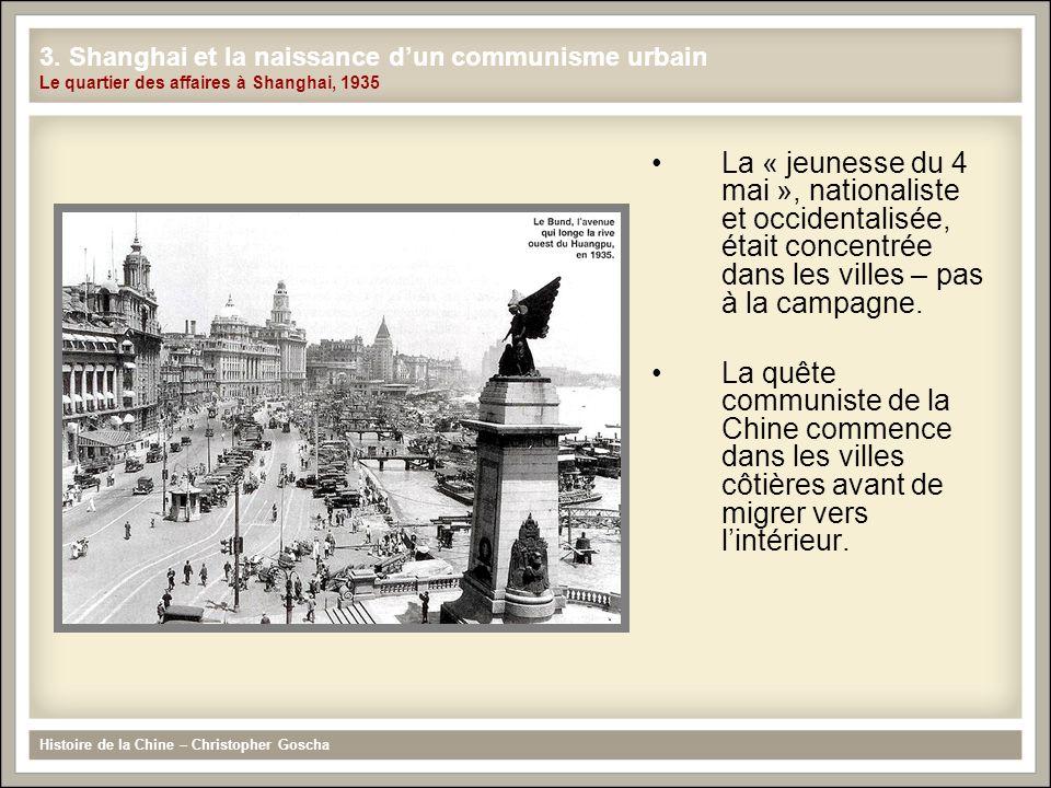 La « jeunesse du 4 mai », nationaliste et occidentalisée, était concentrée dans les villes – pas à la campagne. La quête communiste de la Chine commen