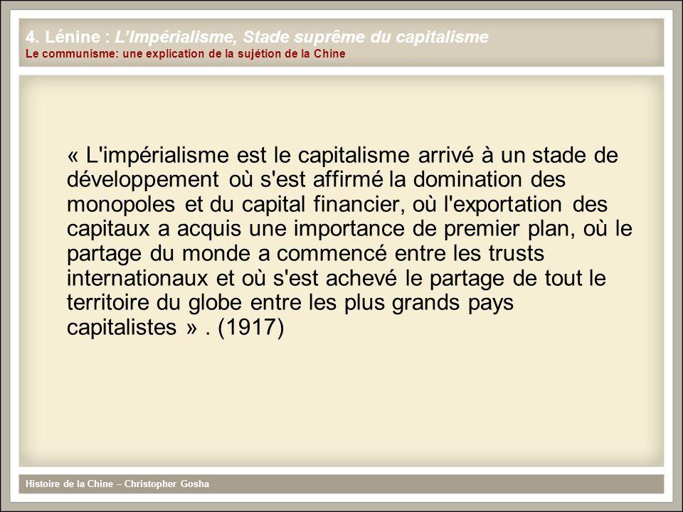 « L'impérialisme est le capitalisme arrivé à un stade de développement où s'est affirmé la domination des monopoles et du capital financier, où l'expo