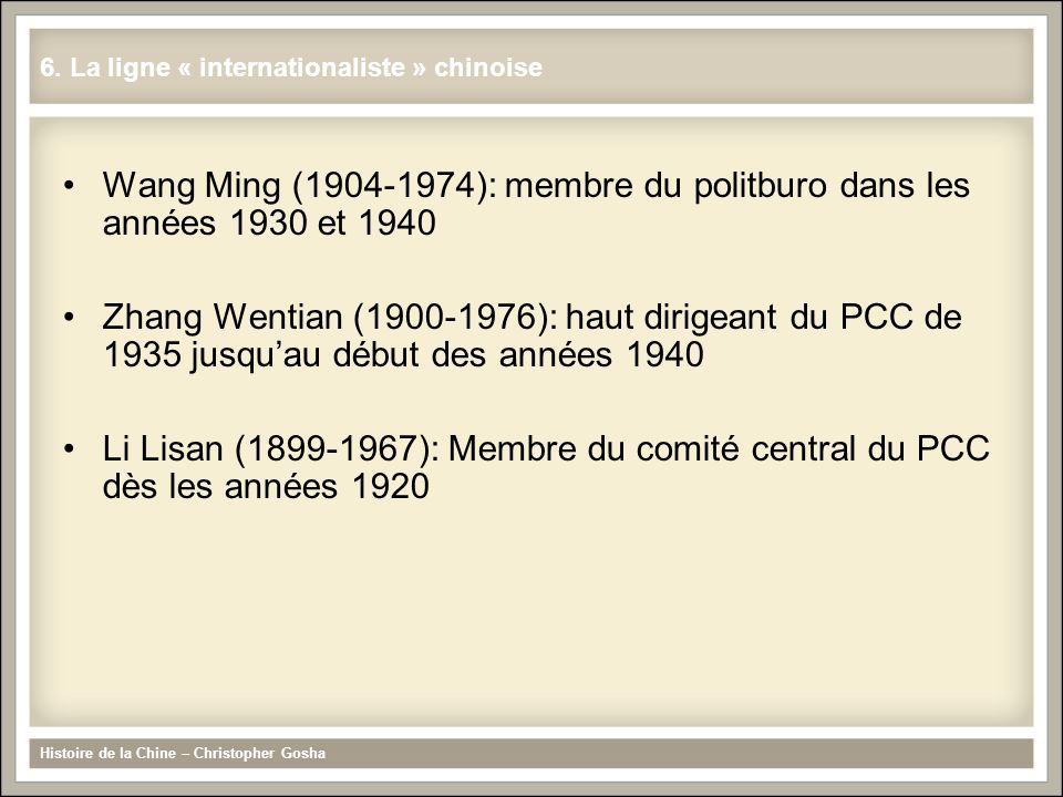 Wang Ming (1904-1974): membre du politburo dans les années 1930 et 1940 Zhang Wentian (1900-1976): haut dirigeant du PCC de 1935 jusquau début des ann