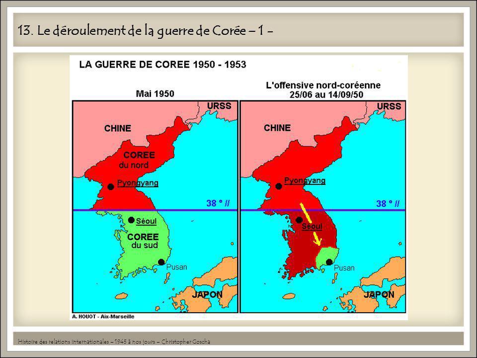 13. Le déroulement de la guerre de Corée – 1 - Histoire des relations internationales – 1945 à nos jours – Christopher Goscha