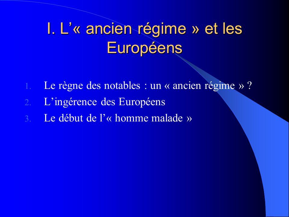 I.L« ancien régime » et les Européens 1. Le règne des notables : un « ancien régime » .