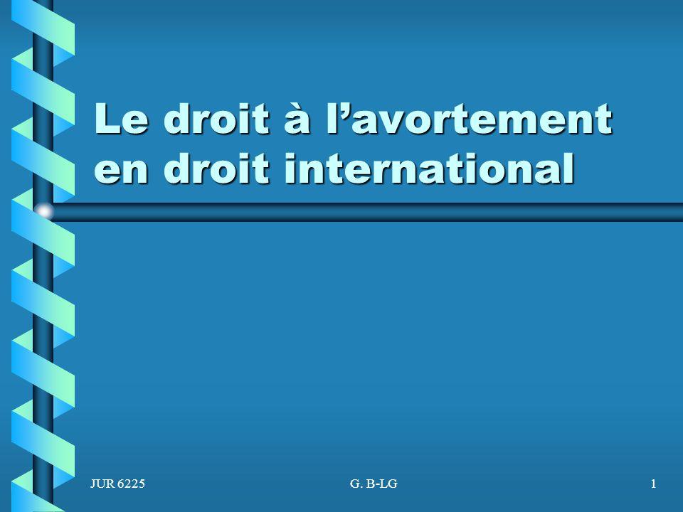 JUR 6225G. B-LG1 Le droit à lavortement en droit international