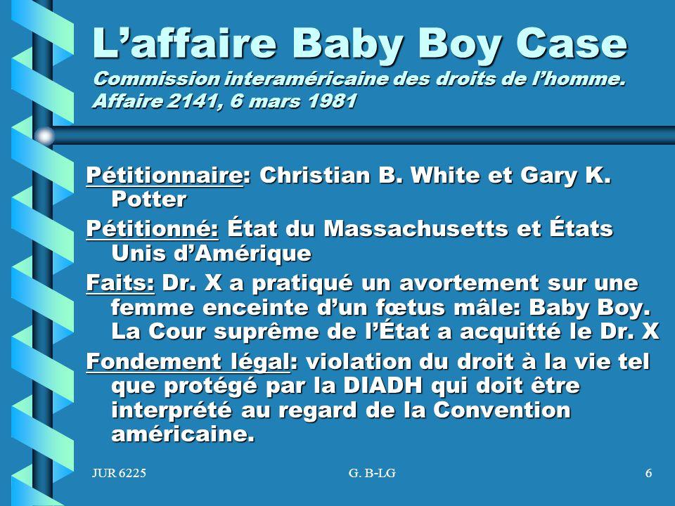 JUR 6225G. B-LG6 Laffaire Baby Boy Case Commission interaméricaine des droits de lhomme. Affaire 2141, 6 mars 1981 Pétitionnaire: Christian B. White e