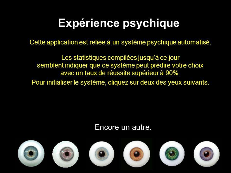 Cette application est reliée à un système psychique automatisé. Les statistiques compilées jusquà ce jour semblent indiquer que ce système peut prédir