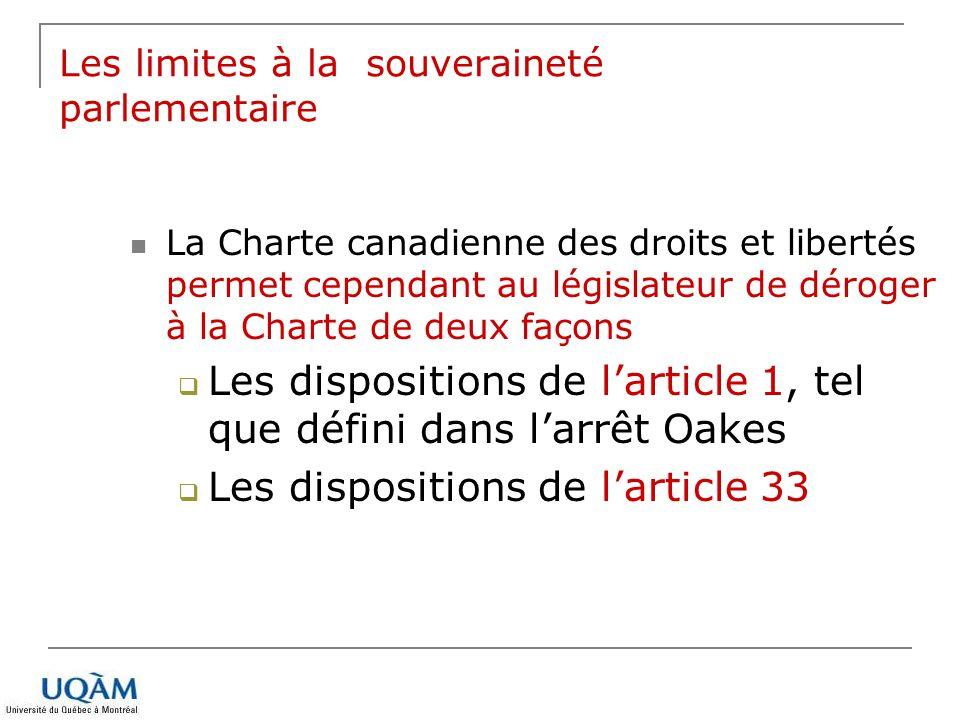 La Charte canadienne des droits et libertés permet cependant au législateur de déroger à la Charte de deux façons Les dispositions de larticle 1, tel