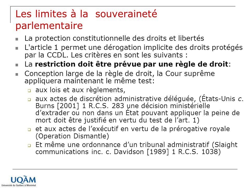 La protection constitutionnelle des droits et libertés L'article 1 permet une dérogation implicite des droits protégés par la CCDL. Les critères en so