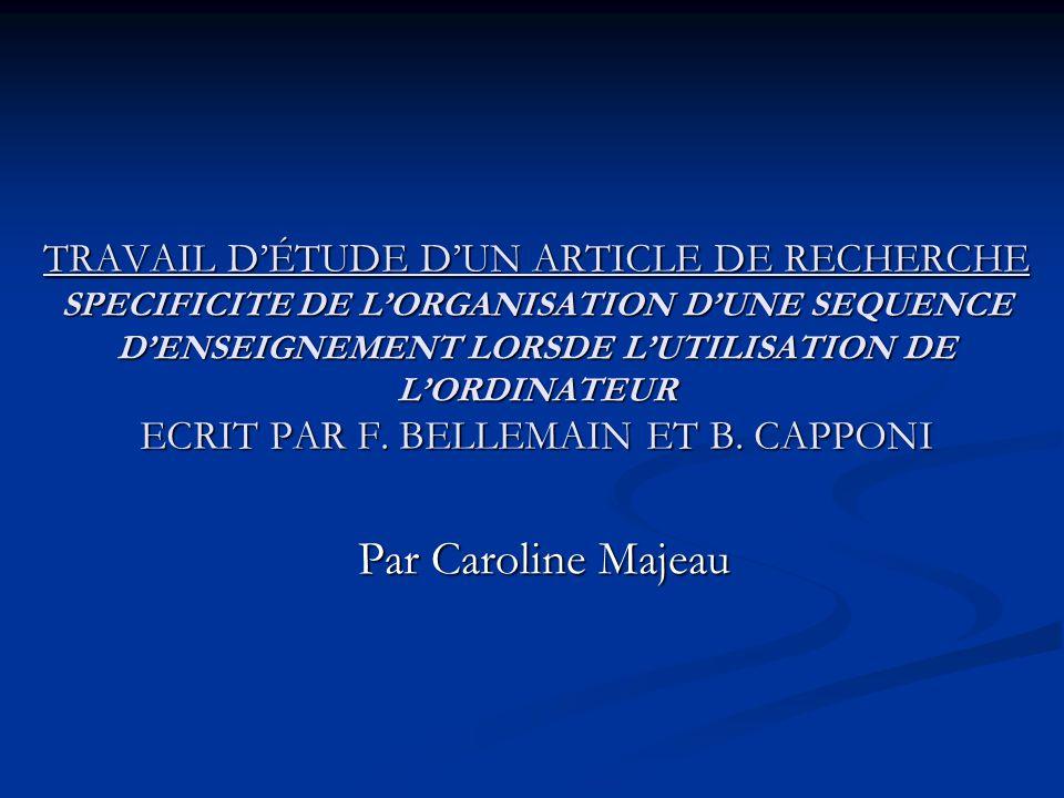 TRAVAIL DÉTUDE DUN ARTICLE DE RECHERCHE SPECIFICITE DE LORGANISATION DUNE SEQUENCE DENSEIGNEMENT LORSDE LUTILISATION DE LORDINATEUR ECRIT PAR F.