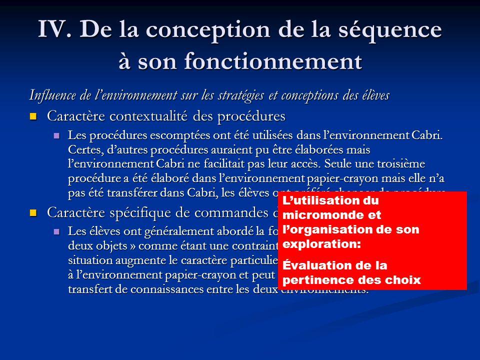 IV. De la conception de la séquence à son fonctionnement Influence de lenvironnement sur les stratégies et conceptions des élèves Caractère contextual