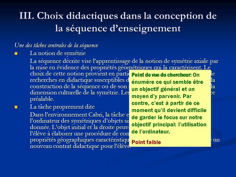 III. Choix didactiques dans la conception de la séquence denseignement Une des tâches centrales de la séquence La notion de symétrie La notion de symé