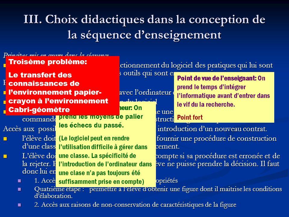 III. Choix didactiques dans la conception de la séquence denseignement Principes mis en œuvre dans la séquence Lélève doit trouver dans le fonctionnem