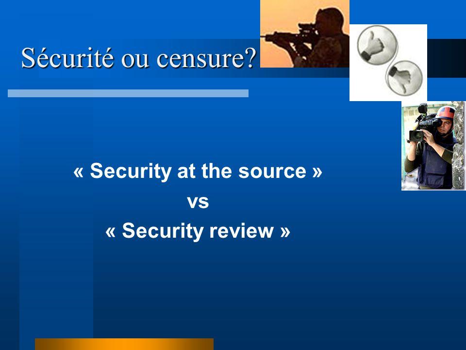 Sécurité ou censure? « Security at the source » vs « Security review »