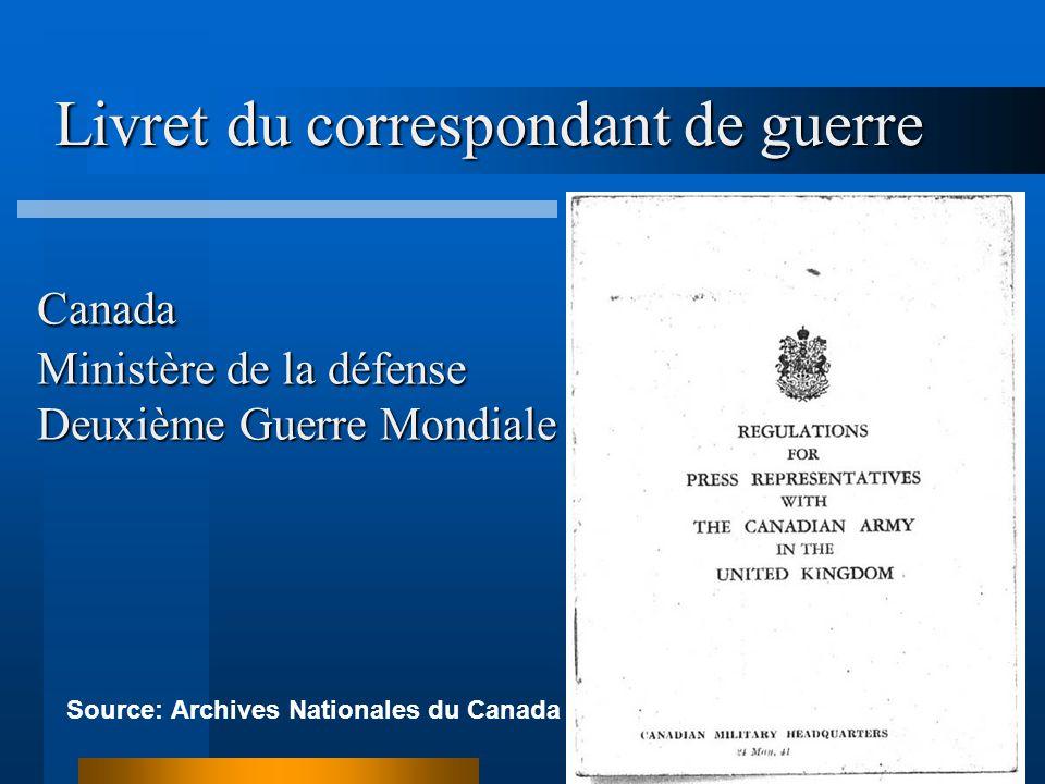 Livret du correspondant de guerre Source: Archives Nationales du Canada Canada Ministère de la défense Deuxième Guerre Mondiale