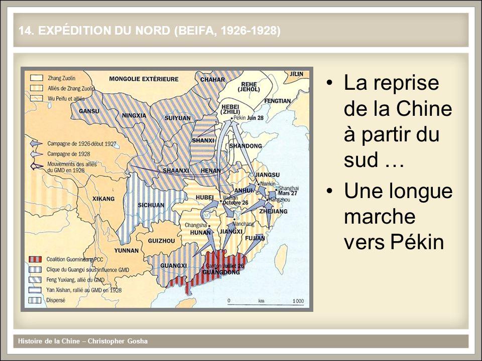 La reprise de la Chine à partir du sud … Une longue marche vers Pékin Histoire de la Chine – Christopher Gosha 14.