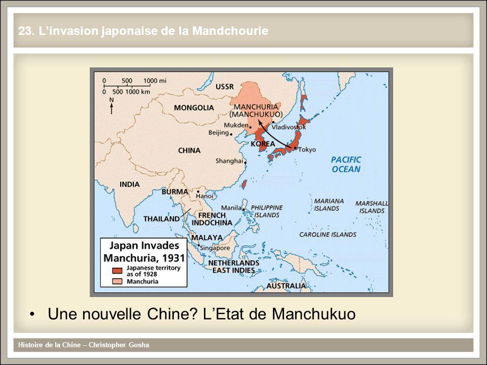 Une nouvelle Chine? LEtat de Manchukuo Histoire de la Chine – Christopher Gosha 23. Linvasion japonaise de la Mandchourie