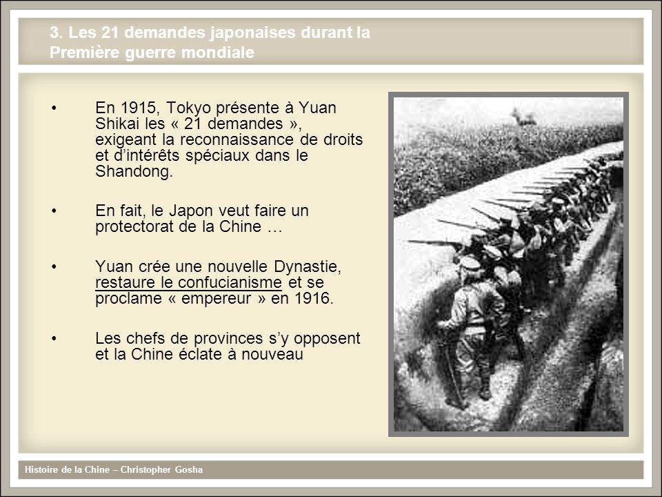 En 1915, Tokyo présente à Yuan Shikai les « 21 demandes », exigeant la reconnaissance de droits et dintérêts spéciaux dans le Shandong. En fait, le Ja