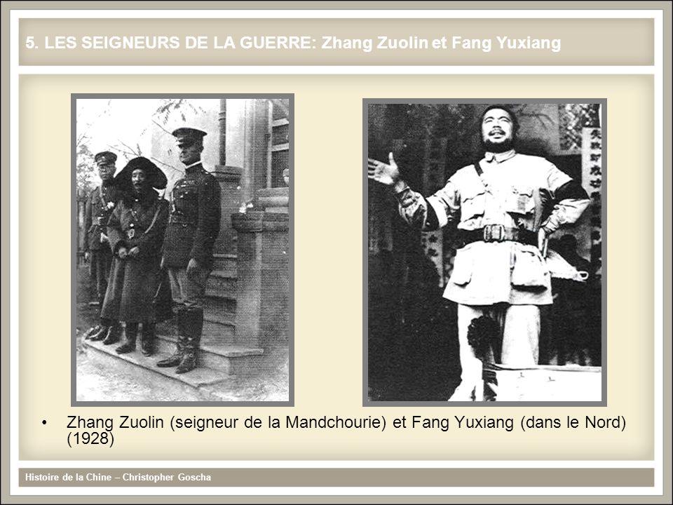 Zhang Zuolin (seigneur de la Mandchourie) et Fang Yuxiang (dans le Nord) (1928) Histoire de la Chine – Christopher Goscha 5. LES SEIGNEURS DE LA GUERR