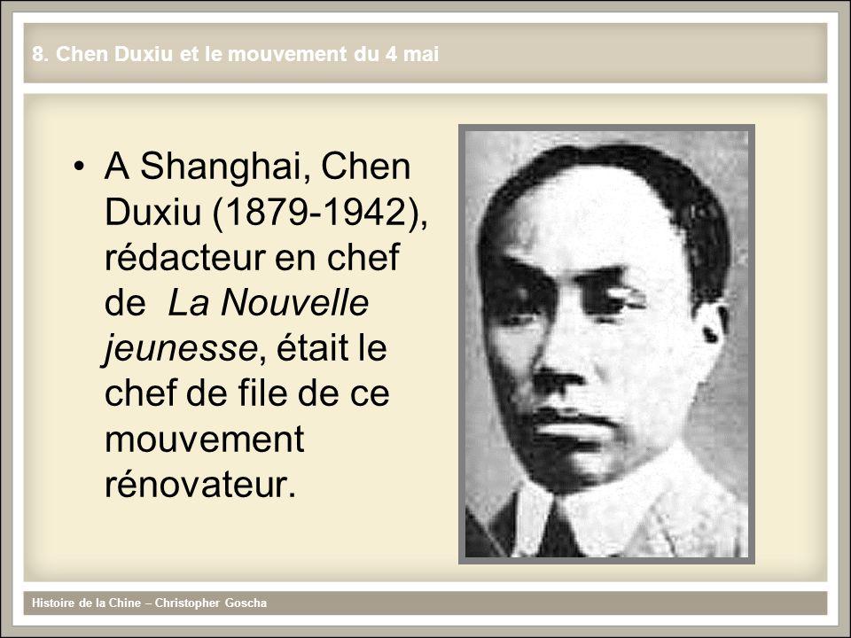 A Shanghai, Chen Duxiu (1879-1942), rédacteur en chef de La Nouvelle jeunesse, était le chef de file de ce mouvement rénovateur. Histoire de la Chine