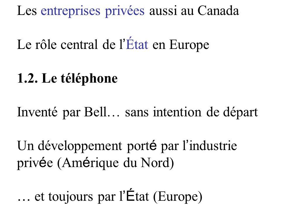 Les entreprises privées aussi au Canada Le rôle central de l État en Europe 1.2.
