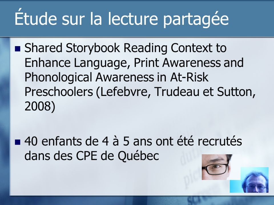 Étude sur la lecture partagée Shared Storybook Reading Context to Enhance Language, Print Awareness and Phonological Awareness in At-Risk Preschoolers