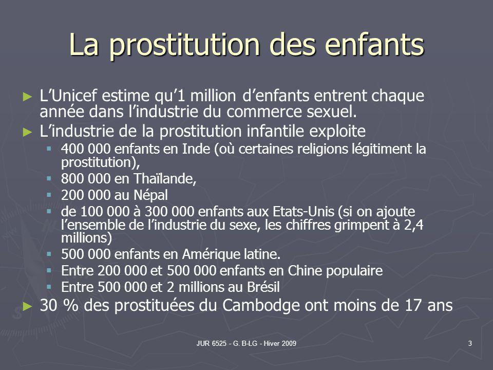 JUR 6525 - G. B-LG - Hiver 20093 La prostitution des enfants LUnicef estime qu1 million denfants entrent chaque année dans lindustrie du commerce sexu