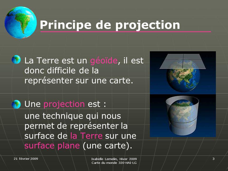 21 février 2009 Isabelle Lemelin, Hiver 2009 Carte du monde 320-HAI-LG 3 La Terre est un géoïde, il est donc difficile de la représenter sur une carte