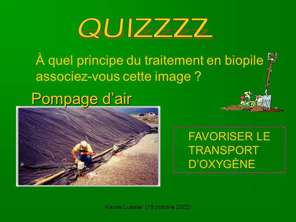 Karine Lussier (15 octobre 2002) À quel principe du traitement en biopile associez-vous cette image .