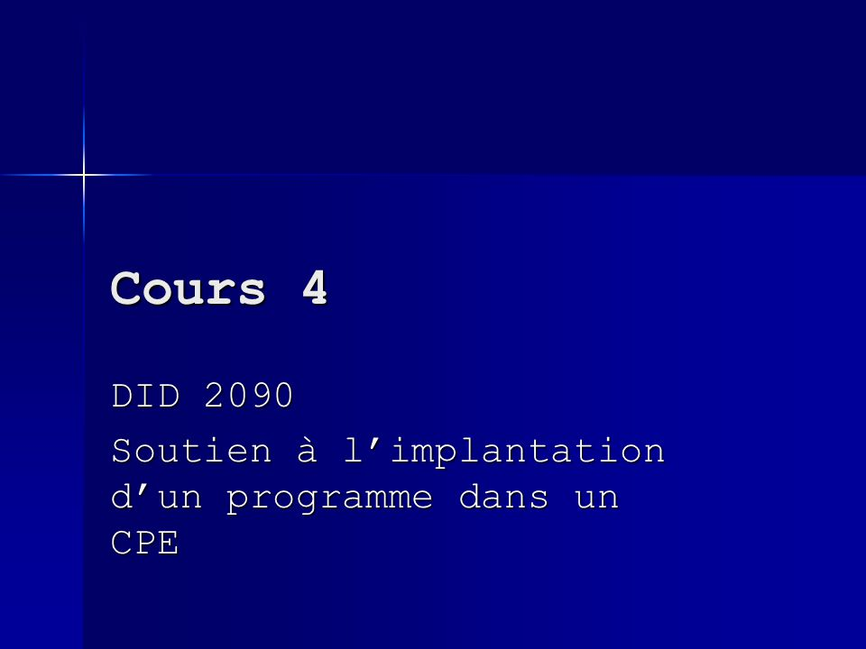 Cours 4 DID 2090 Soutien à limplantation dun programme dans un CPE