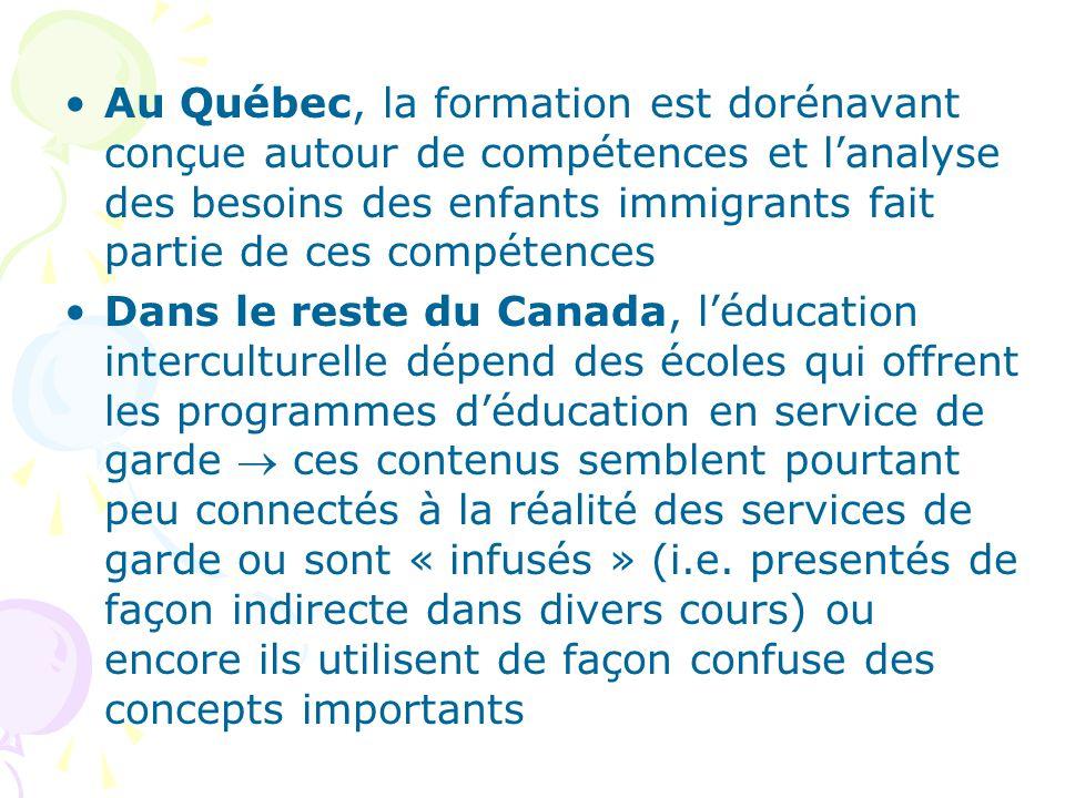 Au Québec, la formation est dorénavant conçue autour de compétences et lanalyse des besoins des enfants immigrants fait partie de ces compétences Dans