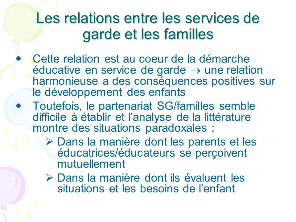 Les relations entre les services de garde et les familles Cette relation est au coeur de la démarche éducative en service de garde une relation harmon