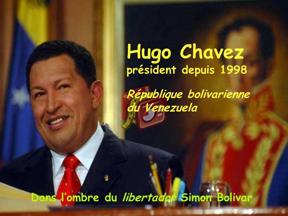 Hugo Chavez président depuis 1998 République bolivarienne du Venezuela Dans lombre du libertador Simon Bolivar