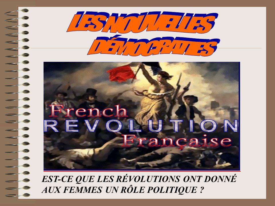EST-CE QUE LES RÉVOLUTIONS ONT DONNÉ AUX FEMMES UN RÔLE POLITIQUE ?