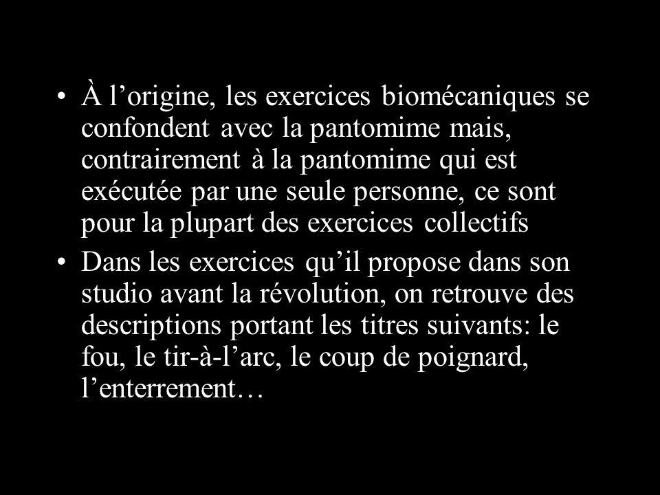 À lorigine, les exercices biomécaniques se confondent avec la pantomime mais, contrairement à la pantomime qui est exécutée par une seule personne, ce